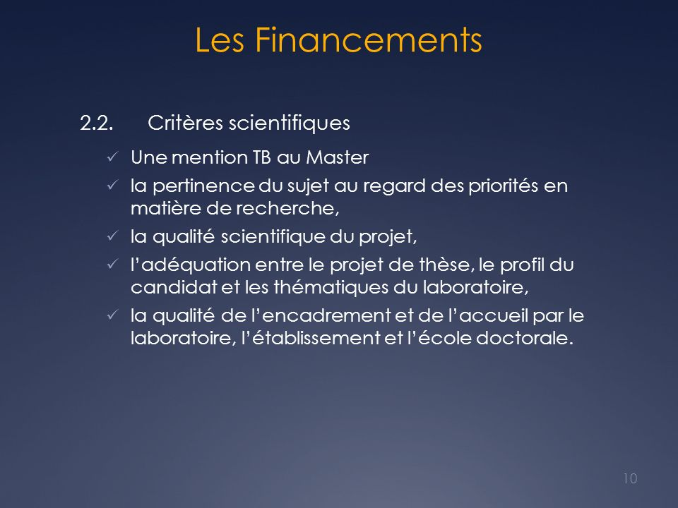 Les Financements 2.2. Critères scientifiques Une mention TB au Master