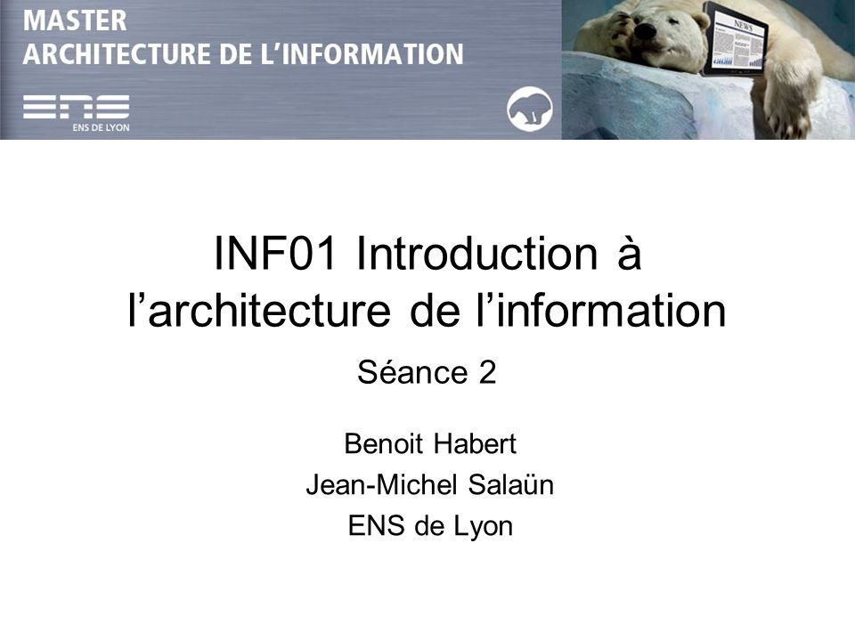 INF01 Introduction à l'architecture de l'information Séance 2