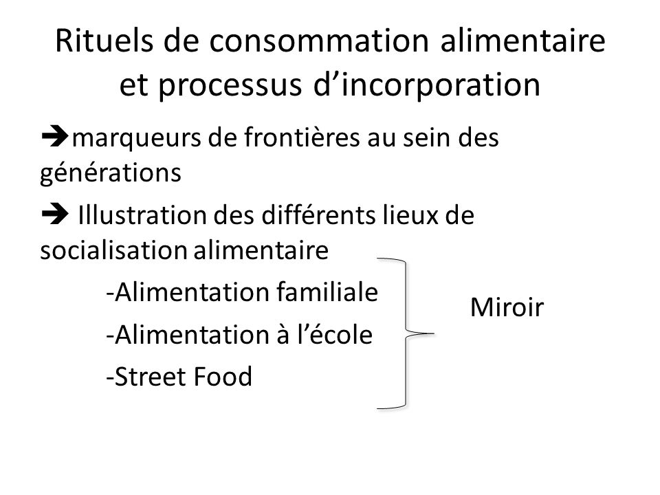 Rituels de consommation alimentaire et processus d'incorporation