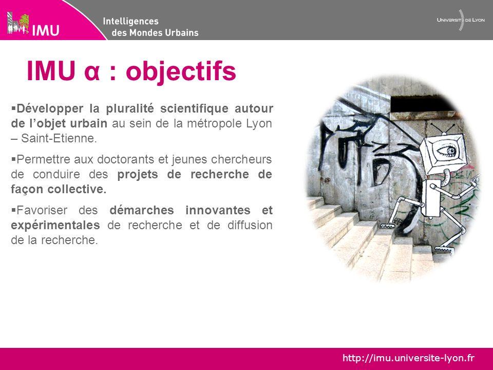 IMU α : objectifsDévelopper la pluralité scientifique autour de l'objet urbain au sein de la métropole Lyon – Saint-Etienne.