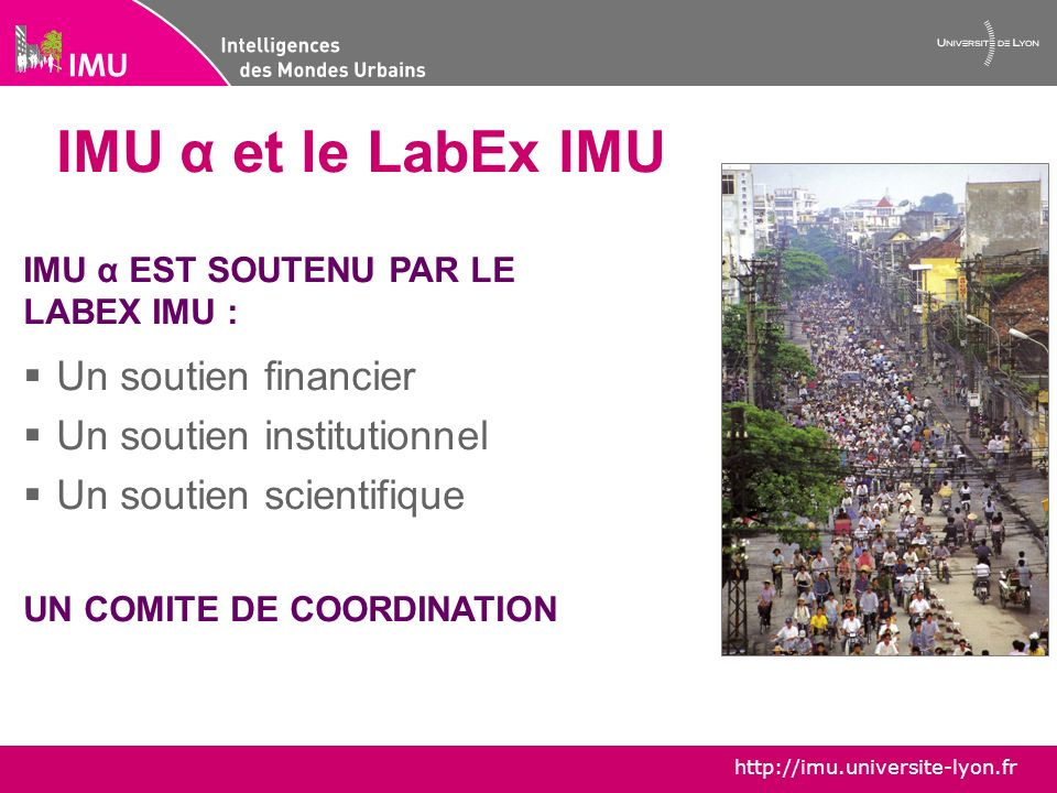 IMU α et le LabEx IMU Un soutien financier Un soutien institutionnel