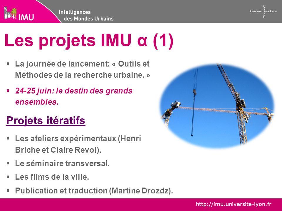 Les projets IMU α (1) Projets itératifs