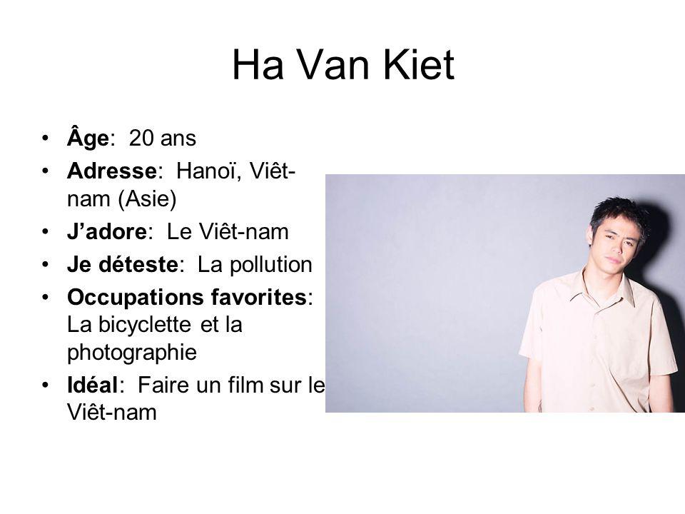 Ha Van Kiet Âge: 20 ans Adresse: Hanoï, Viêt-nam (Asie)