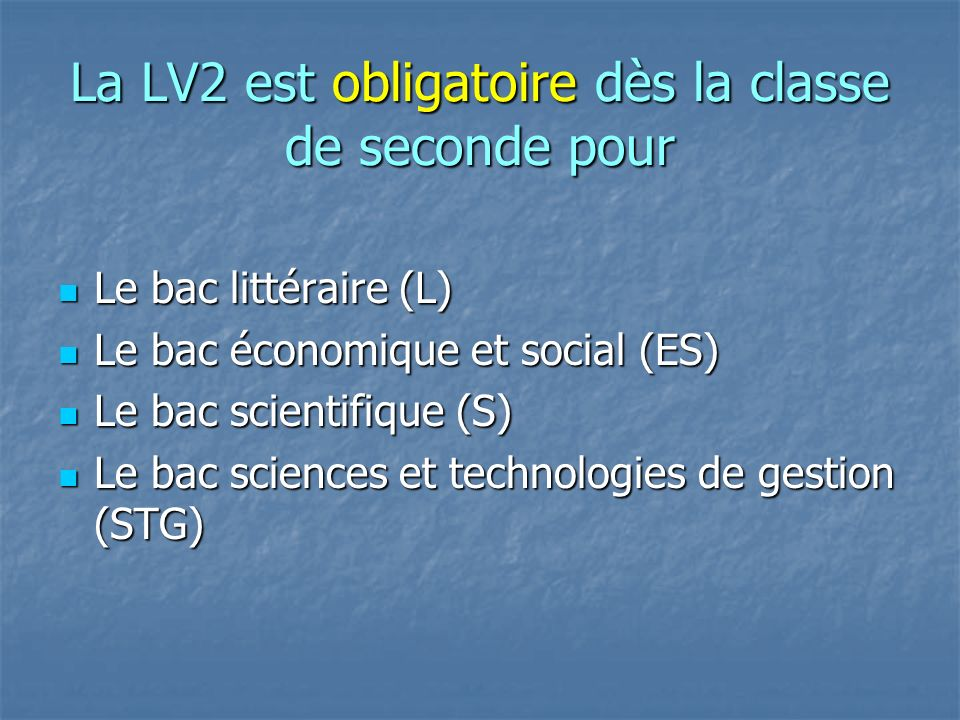 La LV2 est obligatoire dès la classe de seconde pour