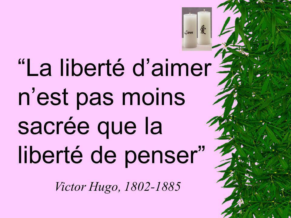 La liberté d'aimer n'est pas moins sacrée que la liberté de penser