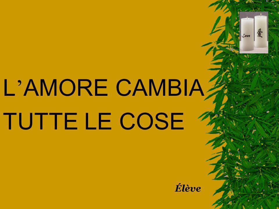 L'AMORE CAMBIA TUTTE LE COSE