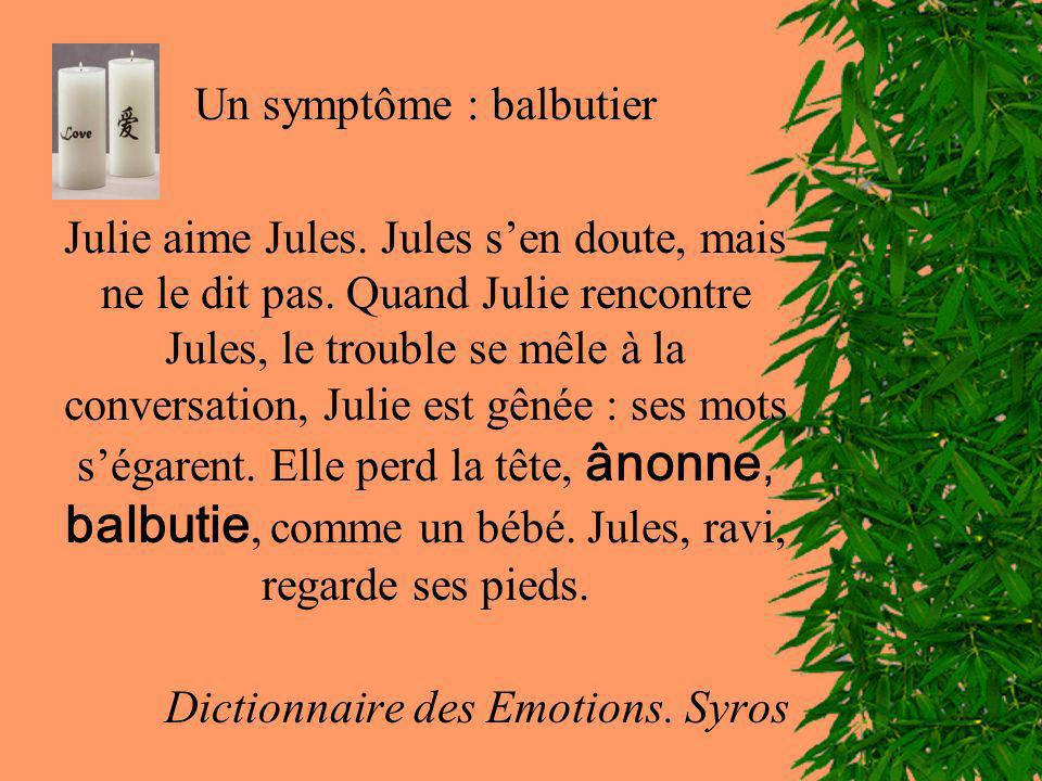 Un symptôme : balbutier