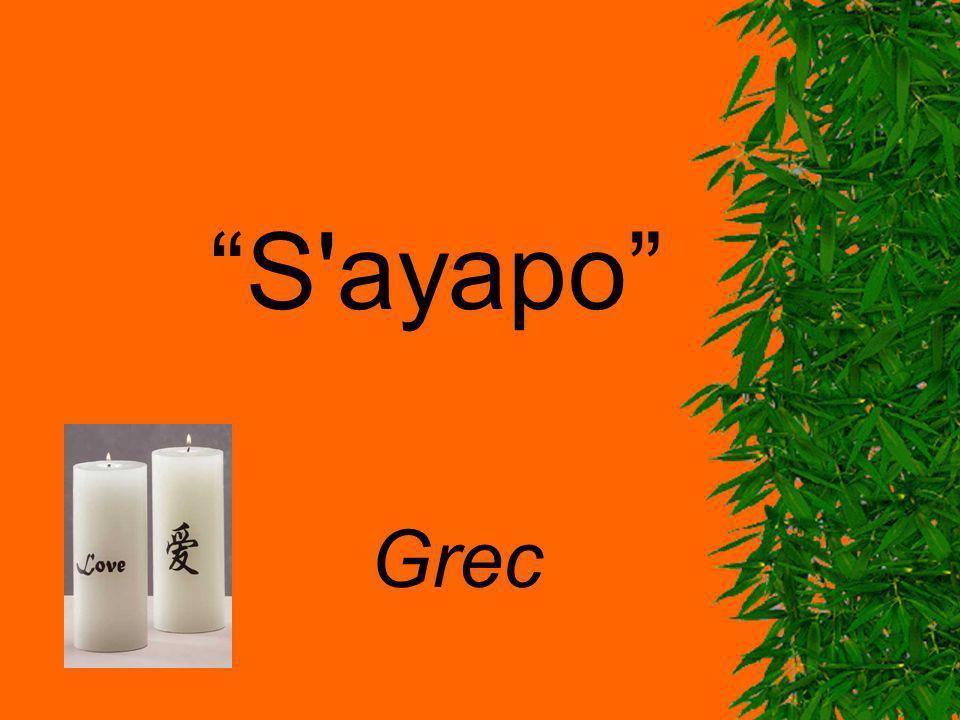 S ayapo Grec
