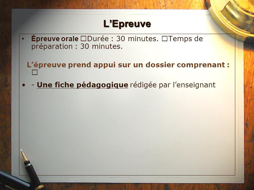 L'Epreuve Épreuve orale Durée : 30 minutes. Temps de préparation : 30 minutes.