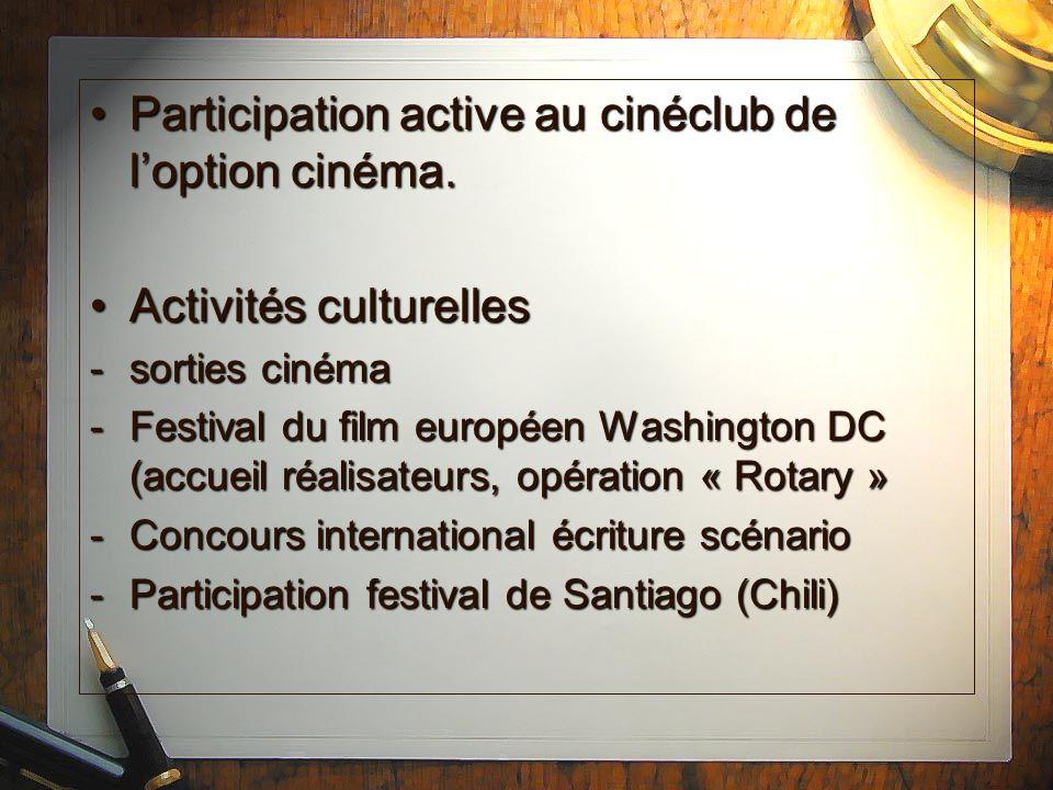 Participation active au cinéclub de l'option cinéma.