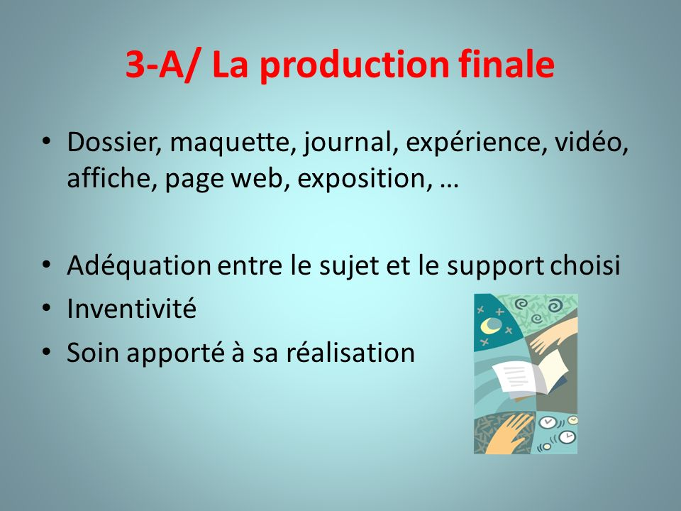 3-A/ La production finale