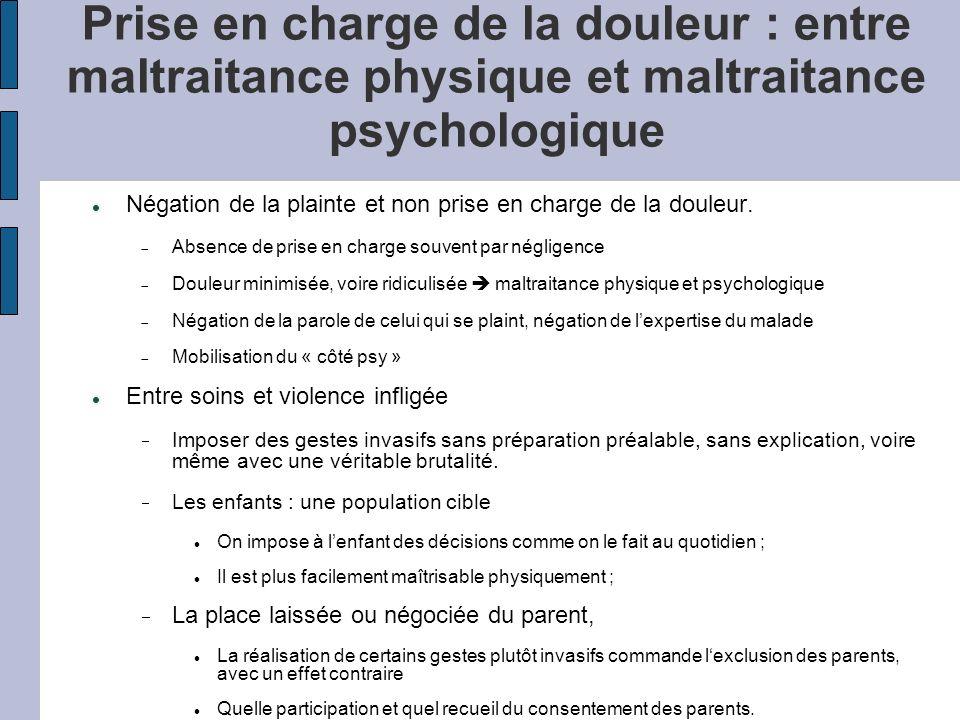 Prise en charge de la douleur : entre maltraitance physique et maltraitance psychologique