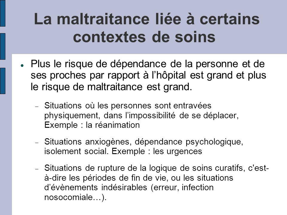 La maltraitance liée à certains contextes de soins