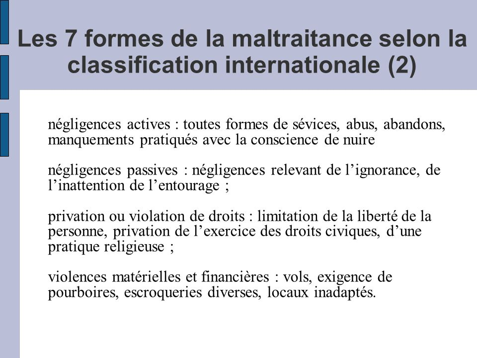 Les 7 formes de la maltraitance selon la classification internationale (2)