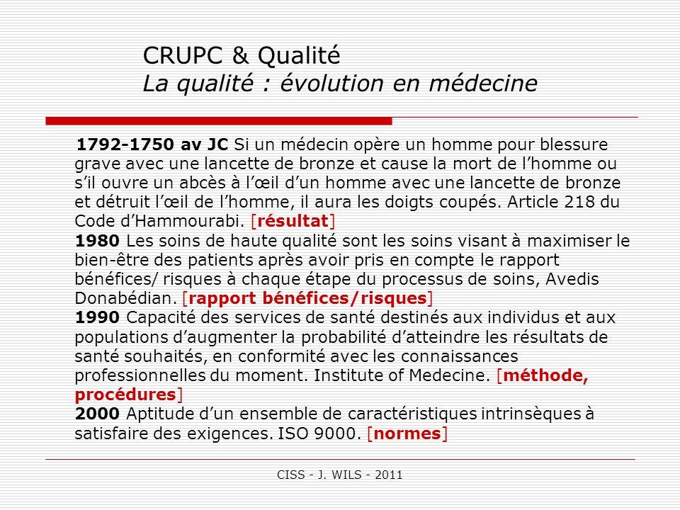 CRUPC & Qualité La qualité : évolution en médecine