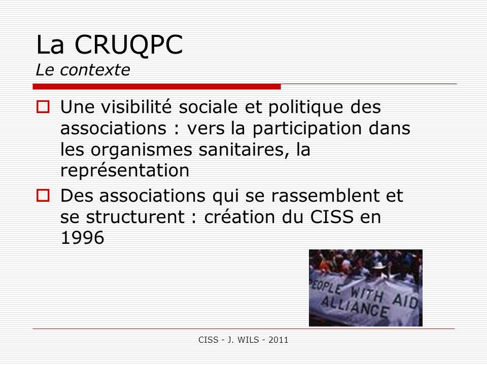 La CRUQPC Le contexteUne visibilité sociale et politique des associations : vers la participation dans les organismes sanitaires, la représentation.