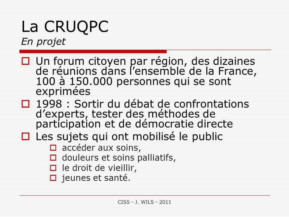 La CRUQPC En projetUn forum citoyen par région, des dizaines de réunions dans l'ensemble de la France, 100 à 150.000 personnes qui se sont exprimées.