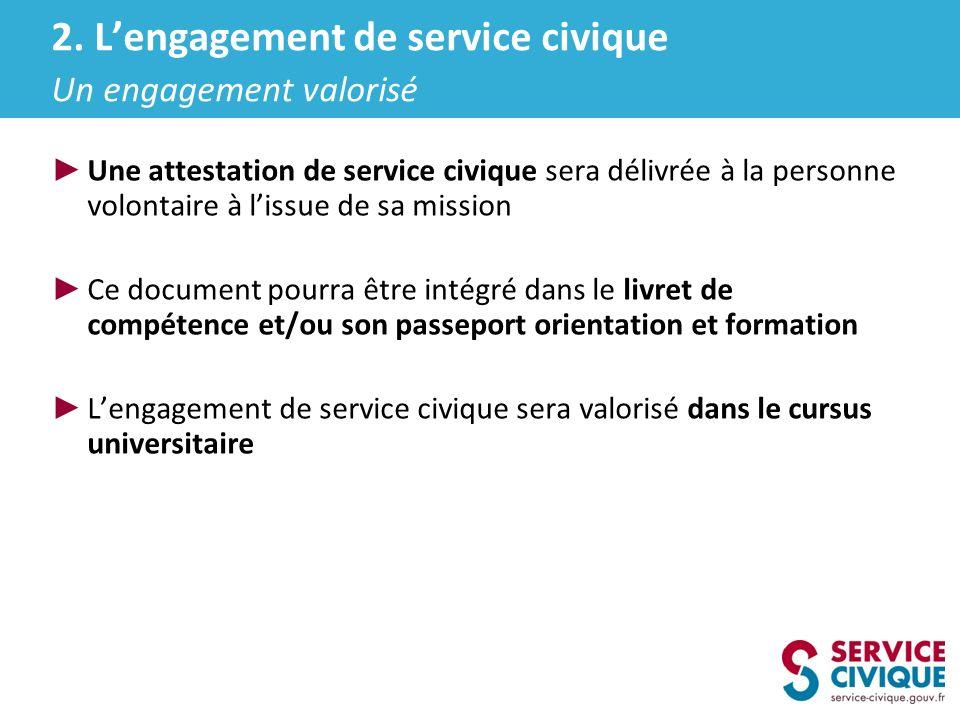 2. L'engagement de service civique Un engagement valorisé