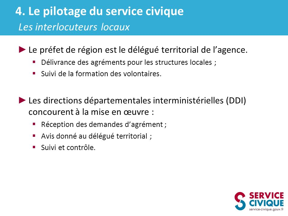 4. Le pilotage du service civique Les interlocuteurs locaux