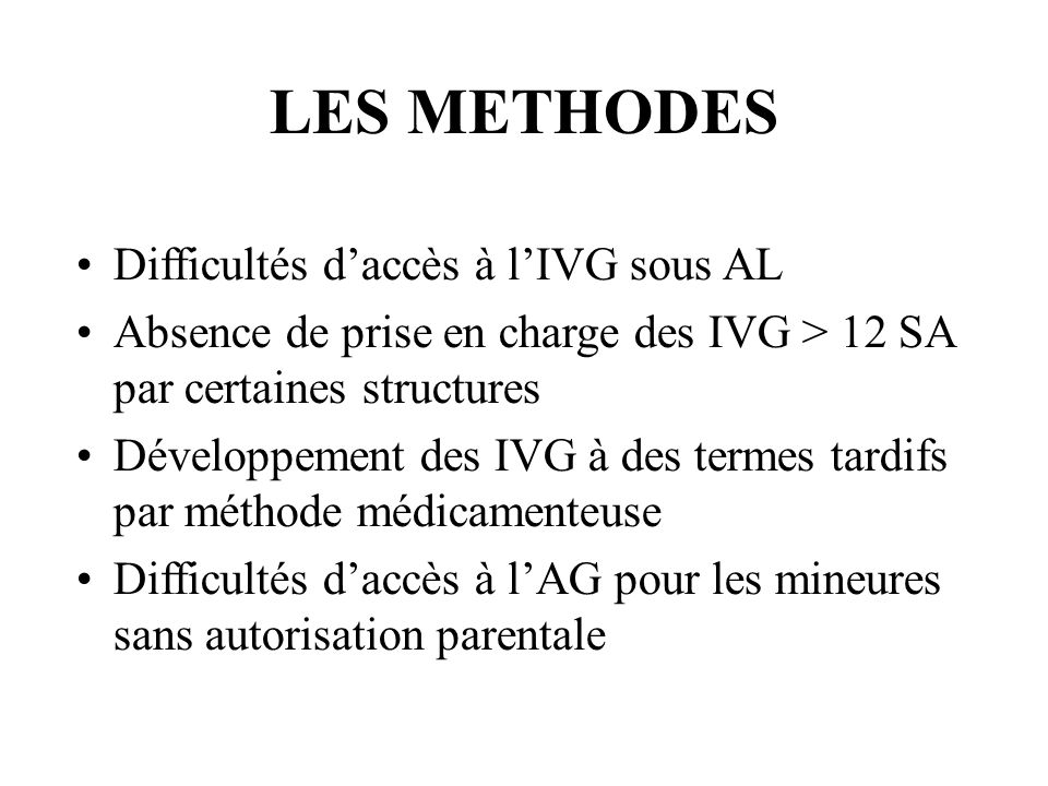 LES METHODES Difficultés d'accès à l'IVG sous AL