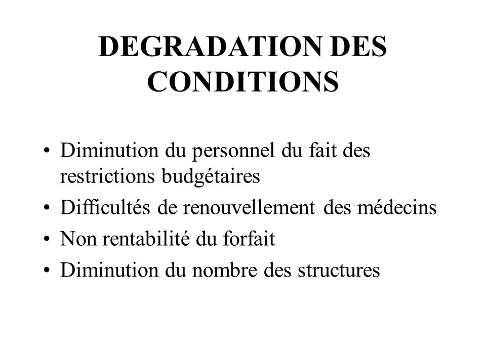 DEGRADATION DES CONDITIONS