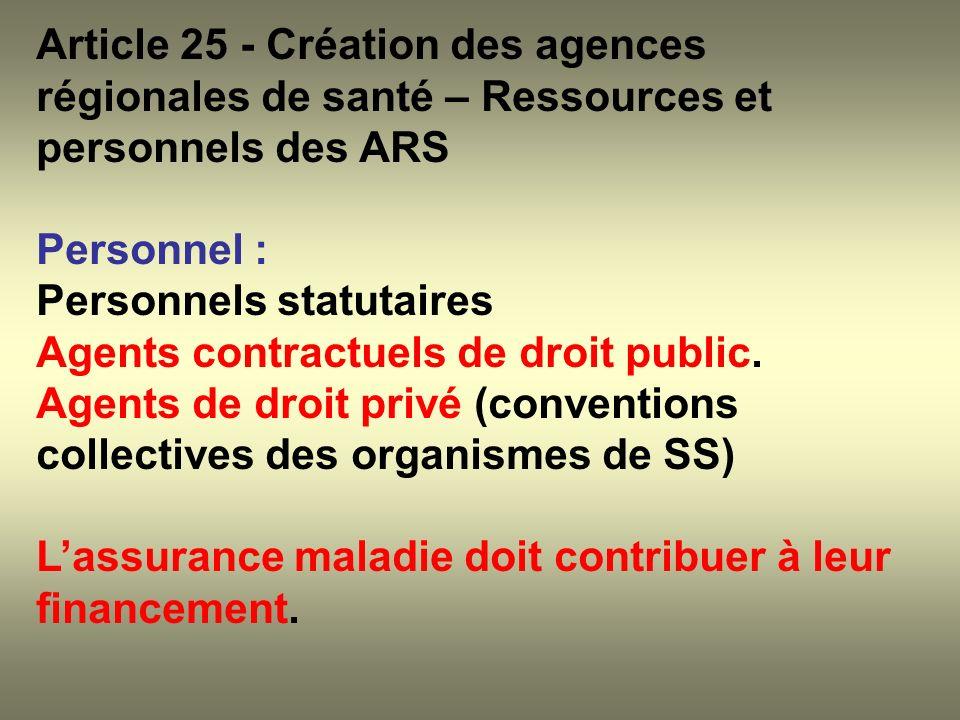 Article 25 - Création des agences régionales de santé – Ressources et personnels des ARS