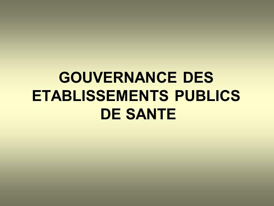 GOUVERNANCE DES ETABLISSEMENTS PUBLICS DE SANTE