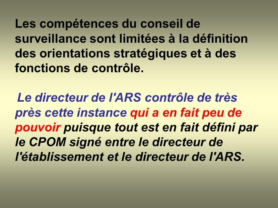 Les compétences du conseil de surveillance sont limitées à la définition des orientations stratégiques et à des fonctions de contrôle.