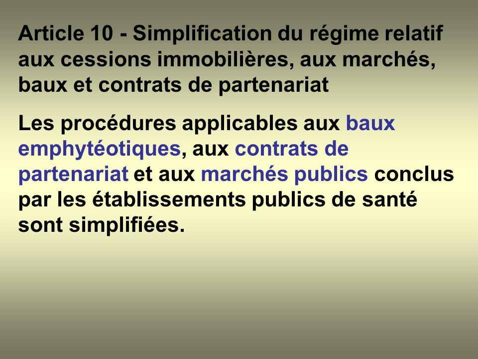 Article 10 - Simplification du régime relatif aux cessions immobilières, aux marchés, baux et contrats de partenariat