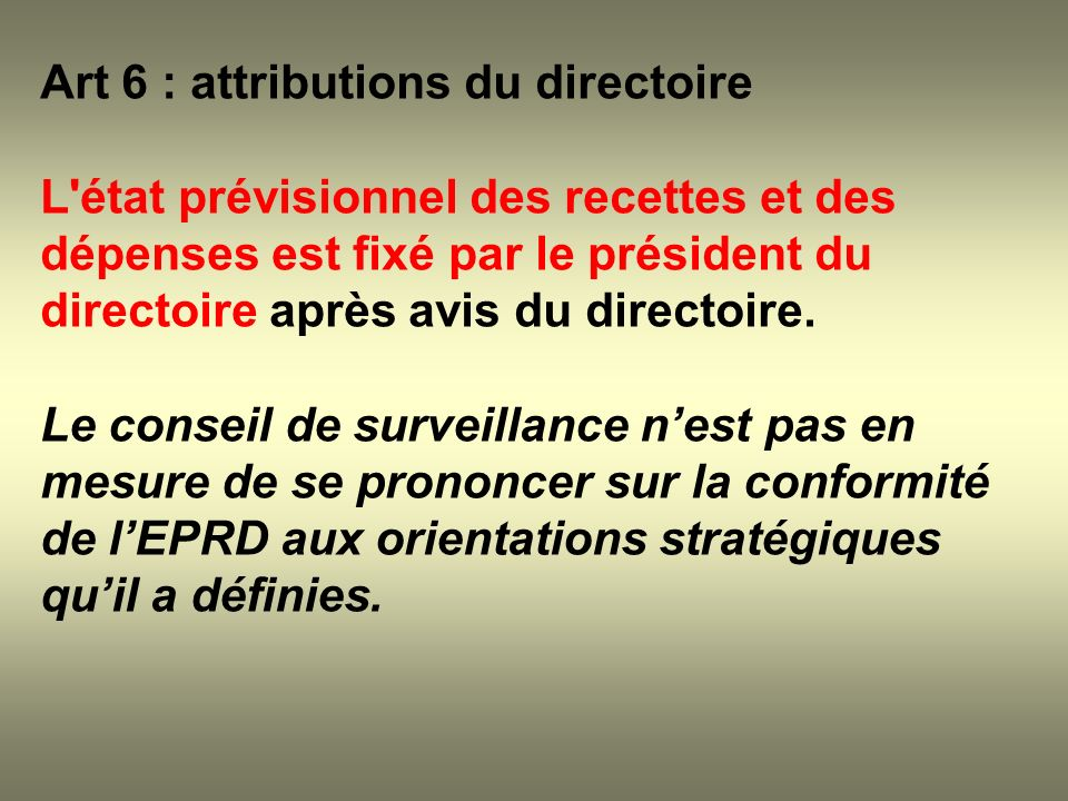 Art 6 : attributions du directoire