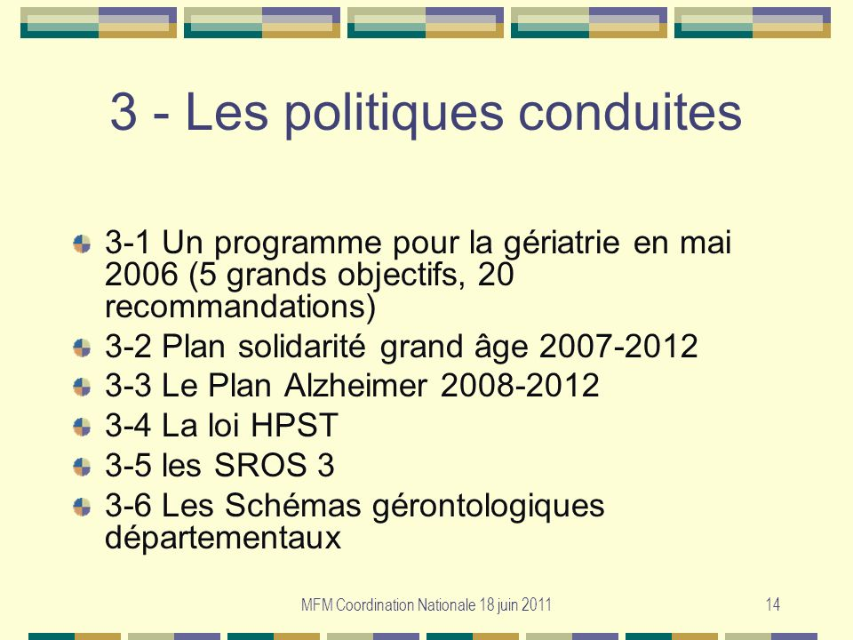 3 - Les politiques conduites
