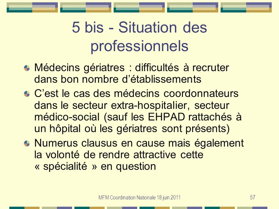 5 bis - Situation des professionnels