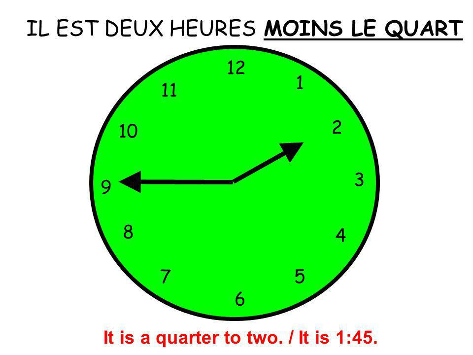 It is a quarter to two. / It is 1:45.