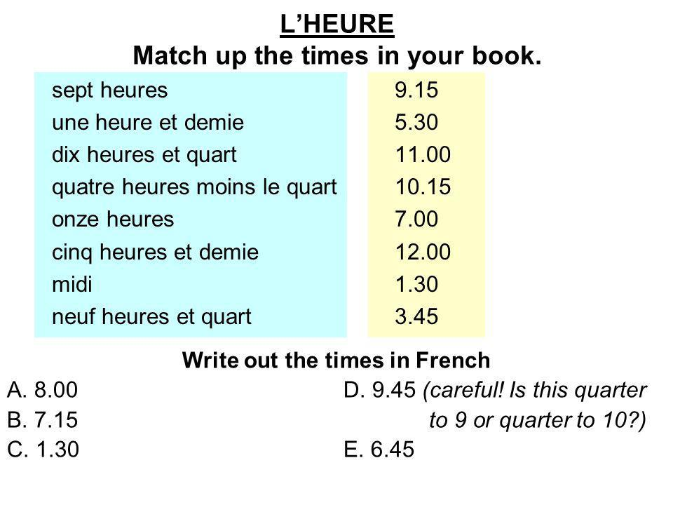 L'HEURE Match up the times in your book.