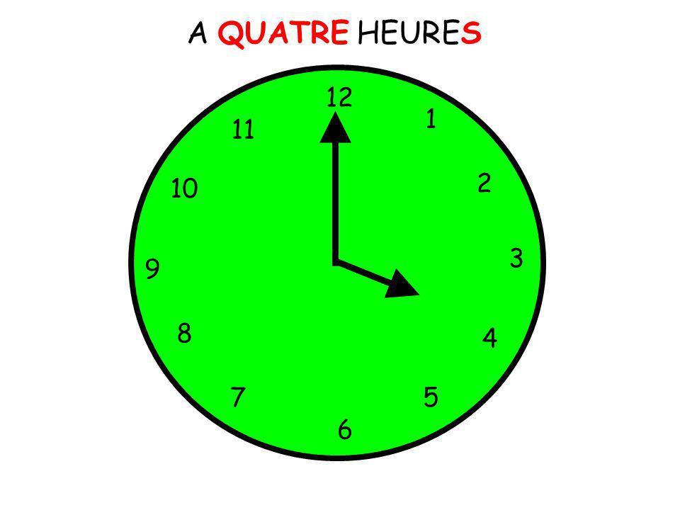 A QUATRE HEURES 12 1 11 2 10 3 9 8 4 7 5 6