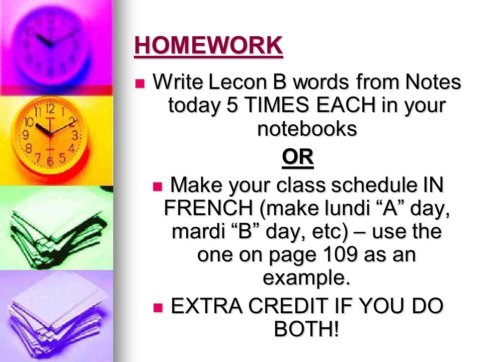 HOMEWORK Write Lecon B words from Notes today 5 TIMES EACH in your notebooks. OR.