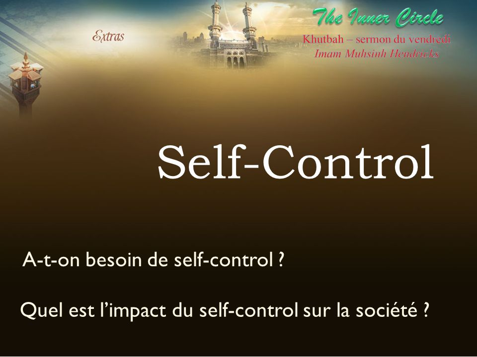 Self-Control The Inner Circle A-t-on besoin de self-control