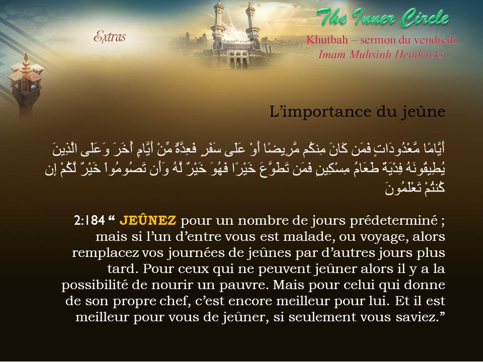 The Inner Circle Khutbah – sermon du vendredi. Imam Muhsinh Hendricks.