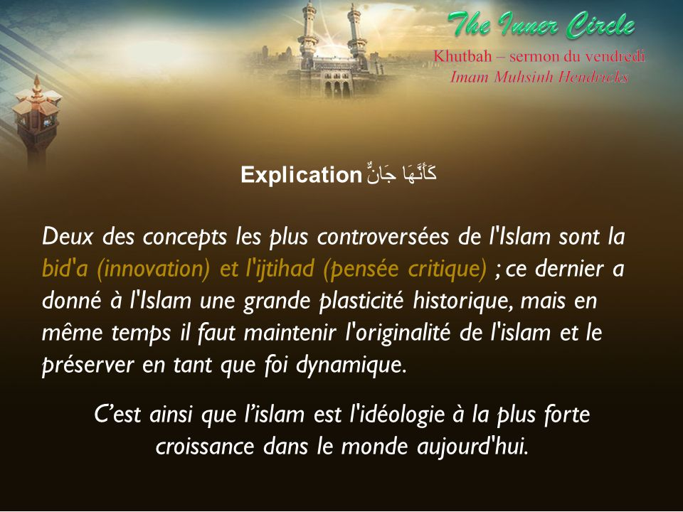 The Inner Circle Khutbah – sermon du vendredi. Imam Muhsinh Hendricks. Explication كَأَنَّهَا جَانٌّ