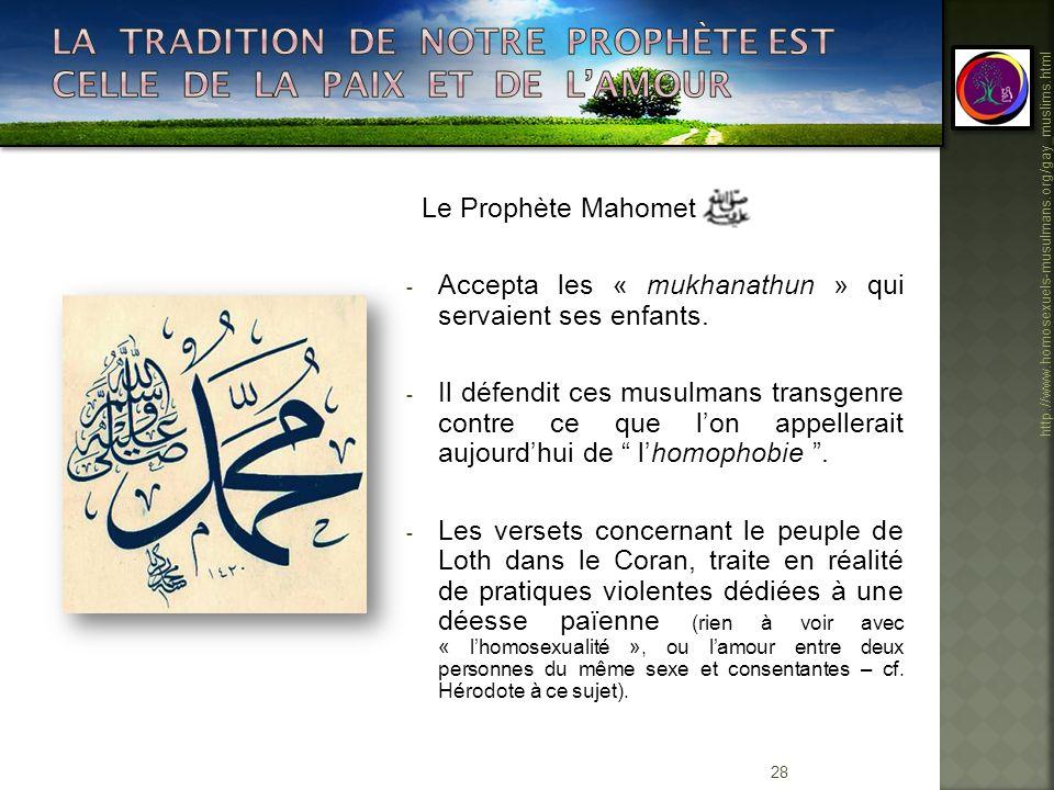 La tradition de notre Prophète est celle de la paix et de l'amour