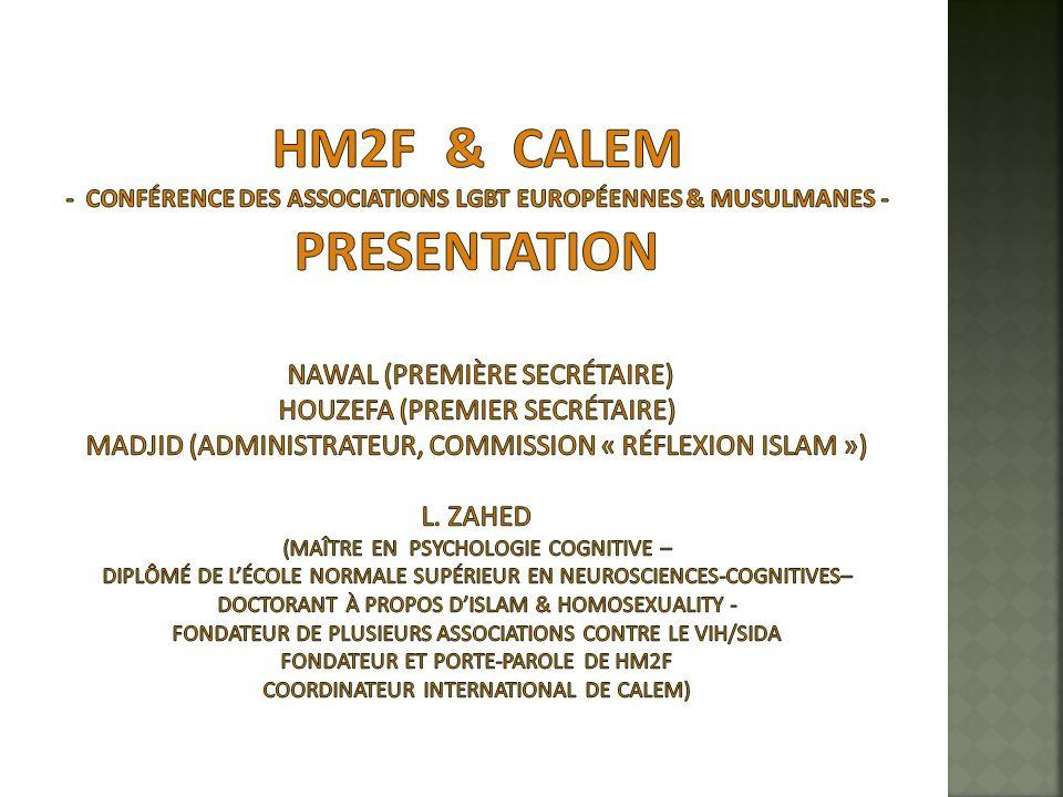 HM2F & CALEM - conférence des associations lgbt européennes & musulmanes - presentation Nawal (première secrétaire) Houzefa (premier secrétaire) Madjid (administrateur, commission « Réflexion Islam ») L.
