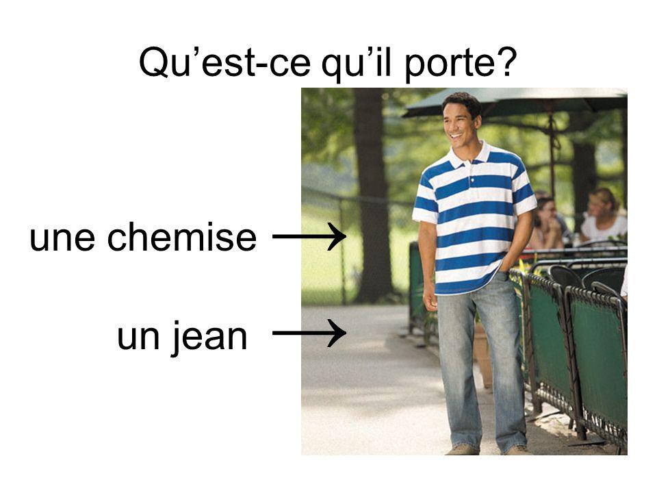 Qu'est-ce qu'il porte →→ une chemise un jean