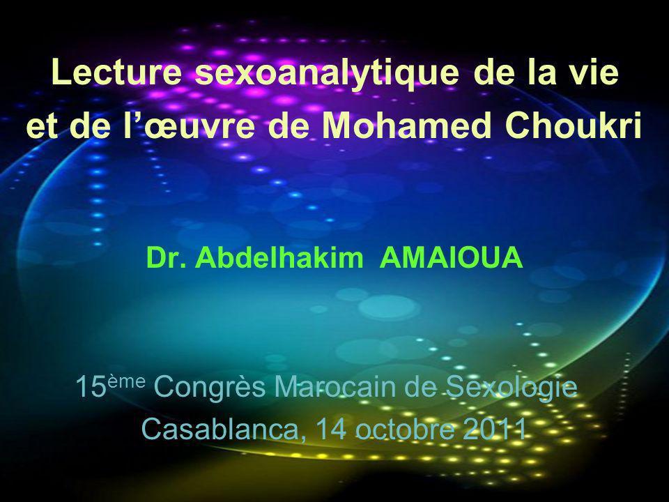 Lecture sexoanalytique de la vie et de l'œuvre de Mohamed Choukri