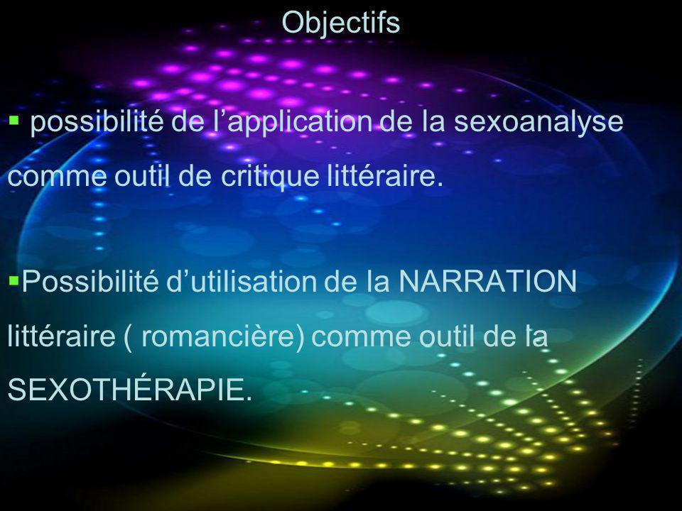 Objectifs possibilité de l'application de la sexoanalyse comme outil de critique littéraire.