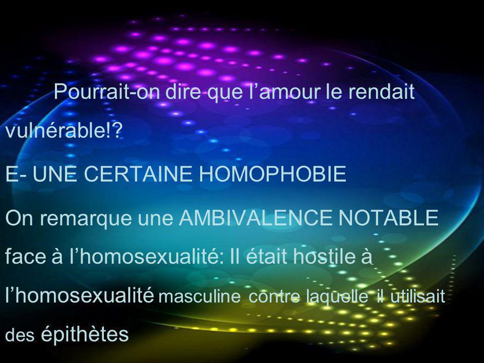 E- UNE CERTAINE HOMOPHOBIE