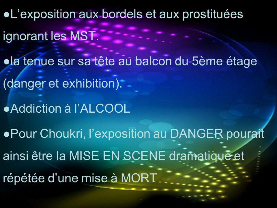 ●L'exposition aux bordels et aux prostituées ignorant les MST.