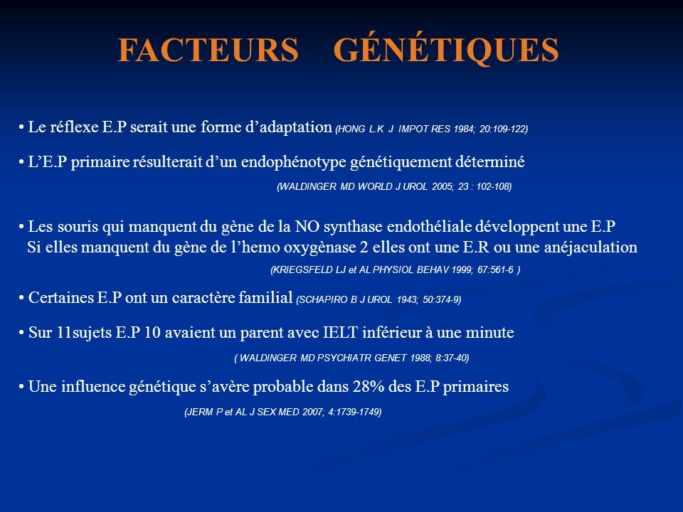 FACTEURS GÉNÉTIQUESLe réflexe E.P serait une forme d'adaptation (HONG L.K J IMPOT RES 1984; 20:109-122)