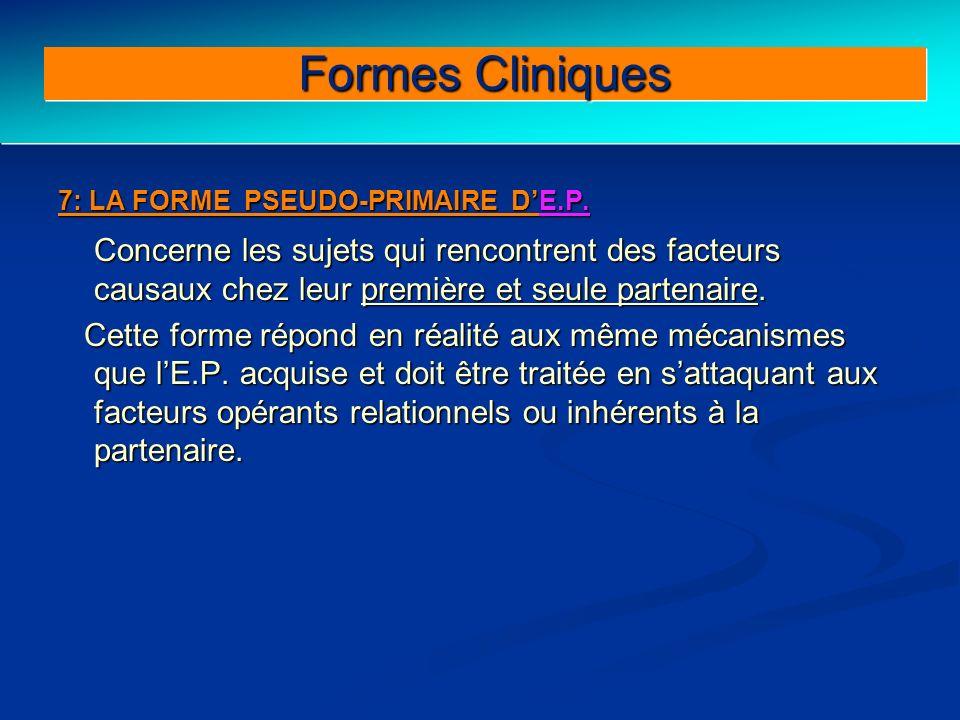 Formes Cliniques 7: LA FORME PSEUDO-PRIMAIRE D'E.P.
