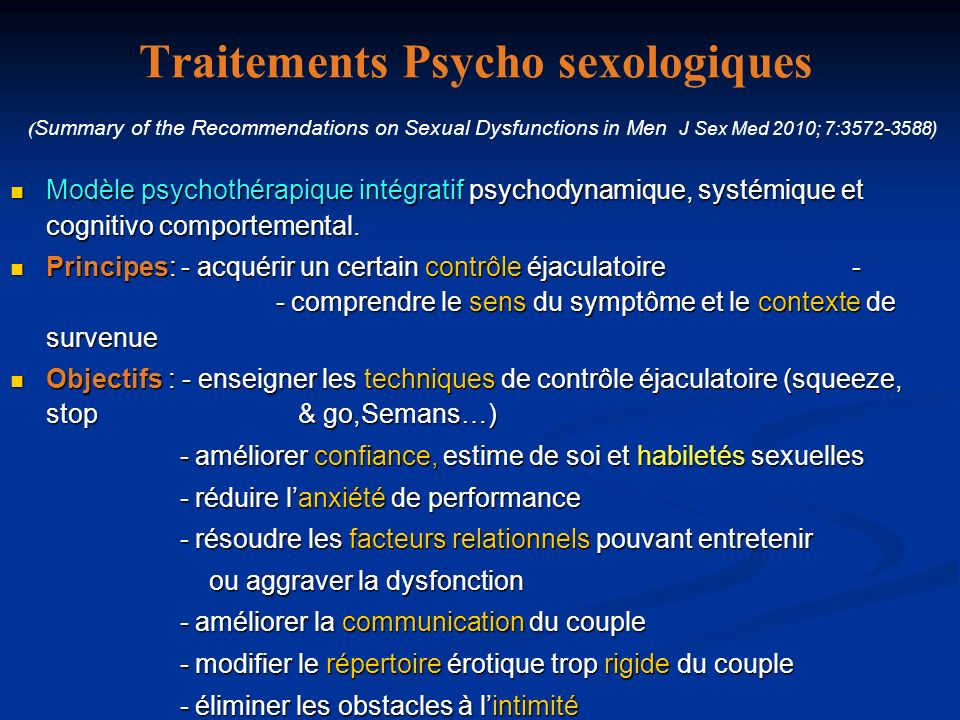 Traitements Psycho sexologiques (Summary of the Recommendations on Sexual Dysfunctions in Men J Sex Med 2010; 7:3572-3588)