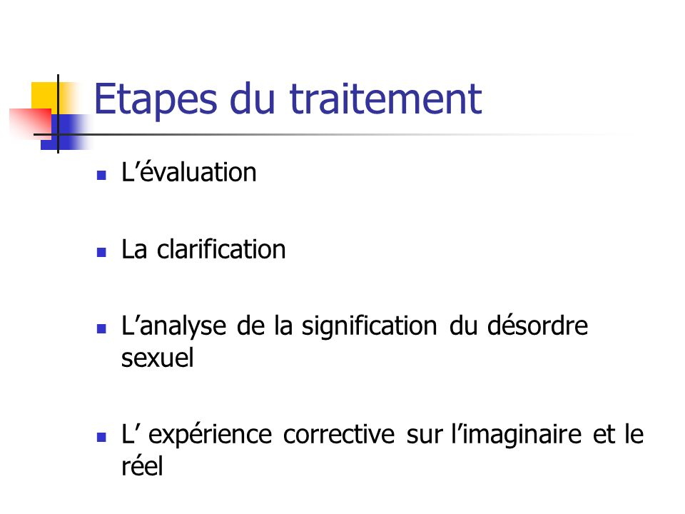 Etapes du traitement L'évaluation La clarification